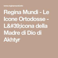 Regina Mundi - Le Icone Ortodosse - L'icona della Madre di Dio di Akhtyr