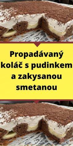 Propadávaný koláč s pudinkem a zakysanou smetanou Czech Desserts, Sweet Desserts, Cheesecakes, No Bake Cake, Food Hacks, Ham, Deserts, Good Food, Food And Drink