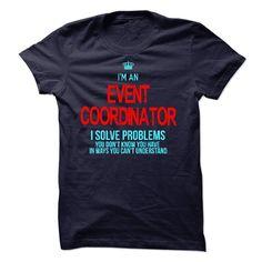 (New Tshirt Design) i am an EVENT COORDINATOR i solve problems [Tshirt Sunfrog]…