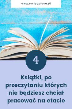 4 książki, po przeczytaniu których nie będziesz chciał pracować na etacie | To się opłaca! Copywriting, Online Work, Self Development, Better Life, Texts, Books To Read, Psychology, Finance, Investing