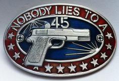 3a530b65b7e5 NOBODY LIES TO A .45 GUN REVOLVER BELT BUCKLE BOUCLE DE CEINTURE BELTS  BUCKLES Boucle