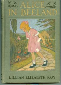 Alice in Beeland by Lillian Elizabeth Roy. Illustrations by Julia Greene. Published by Cupples & Leon, 1919.