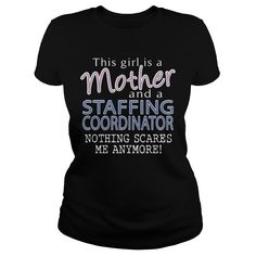 STAFFING COORDINATOR And This Girl Is A MOTHER Nothing Scares T-Shirts, Hoodies. VIEW DETAIL ==► https://www.sunfrog.com/LifeStyle/STAFFING-COORDINATOR--MOTHER-Black-Ladies.html?id=41382