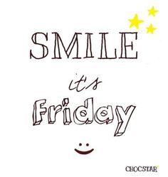 Smile it's Friday! Wish Quotes, Funny Quotes, Tgif Funny, Chocolate Quotes, Black & White Quotes, Days And Months, Rejoice And Be Glad, Its Friday Quotes, Friday Feeling
