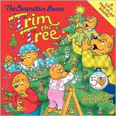 The Berenstain Bears Trim the Tree - a lift-the-flap book