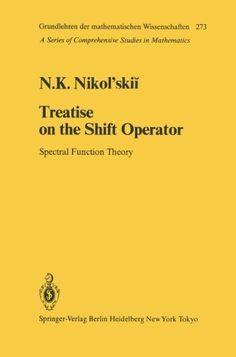 Treatise on the Shift Operator: Spectral Function Theory (Grundlehren der mathematischen Wissenschaften)