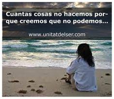 ¡Tú puedes!, no lo olvides. Enfócate en lo que quieres y los cómo aparecen ;-). www.unitatdelser.com