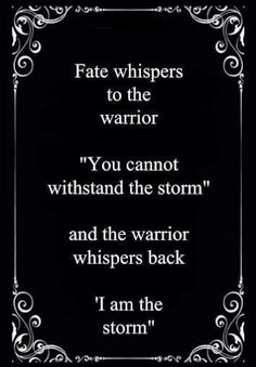 22 Warrior Quotes Motivation and inspiration Life Quotes Love, Great Quotes, Quotes To Live By, Me Quotes, Motivational Quotes, Inspirational Quotes, Qoutes, Badass Quotes, These Broken Stars