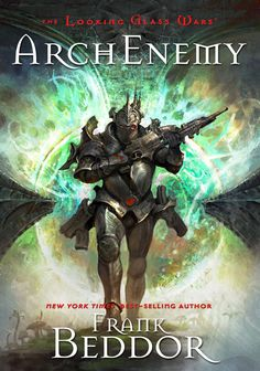 ArchEnemy: The final installment of this three part series, the looking glass wars. A great way to end the dark series. I would love to see all the conceptual and fan art work this trilogy inspires.