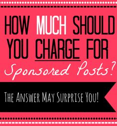 How Much Should You Charge For Sponsored Posts? |The Importance of Being Reese