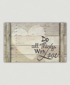 'Do All Things With Love' Wood Wall Sign #zulily #zulilyfinds