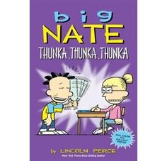 Big Nate - Thunka, Thunka, Thunka - Lincoln Peirce