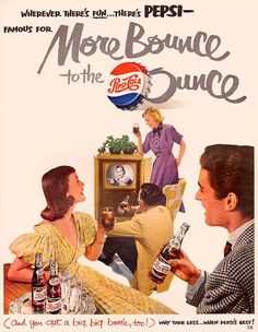 Wherever there's fun . . . there's Pepsi - famous for More Bounce to the Ounce (and you get a big, big bottle, too!) Why take less . . . when Pepsi's best?