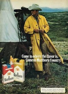 This is a great example of the media using the symbolic conventions of dress and actions of characters in order to leave the impression of ruggedness. Marlboro Red, Marlboro Cowboy, Malboro, Vintage Cigarette Ads, Rain Slicker, Marlboro Cigarette, Urban Cowboy, Art Of Manliness, Covered Wagon