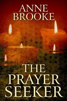 The Prayer Seeker, http://www.amazon.com/dp/B00DORNFAS/ref=cm_sw_r_pi_awdm_I4a8sb1G2WD5P