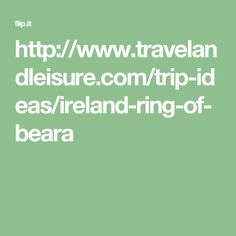 http://www.travelandleisure.com/trip-ideas/ireland-ring-of-beara