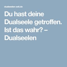 Du hast deine Dualseele getroffen. Ist das wahr? – Dualseelen