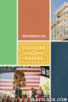 Southern Makers  Android App - playslack.com ,  Southern Makers is a two Day event celebrating southern creativity, lifestyle, and innovation by bringing together handpicked talent for one fantastic gathering. Together, we celebrate the best of the South within a curated platform for the most skilled and accomplished Makers in their respective trades where they can connect with one another, while attracting adventurers from all over the country to experience a cross section of Alabama's…