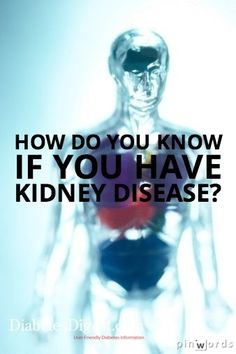 How do you know if you have #kidney disease? #health