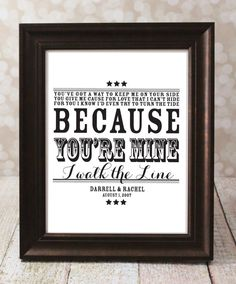 Because You're Mine, I walk the Line - Johnny Cash - 8 X 10 CUSTOM - Typographic Art Print - Country Song Lyrics. w/ Names and Date Wedding
