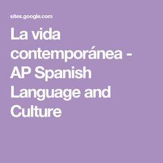 La vida contemporánea - AP Spanish Language and Culture