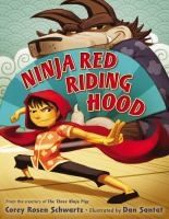 Ninja Red Riding Hodd by Corey Rosen Schwartz. Search for this and other summer reading titles at thelosc.org.