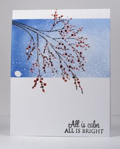 Winter Berries and All Is Bright stamps from Penny Black - OLW snow
