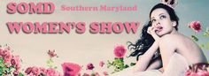 The Southern Maryland Women's Show & Kids' Expo.  All things women.  April 28, 2012 10am-3pm at the Southern Maryland Higher Education Center, California, MD. www.somdexpos.com