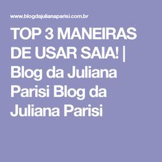 TOP 3 MANEIRAS DE USAR SAIA! | Blog da Juliana Parisi Blog da Juliana Parisi