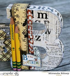 Altered letter B by Miranda using An ABC Primer! Love how she included the pencils! #graphic45