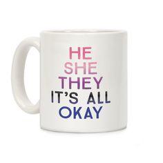 He She They It's All Okay Gender Fluid Mug | LookHUMAN Gender Spectrum, Lgbtq Flags, Trans Gender, Fluid Design, Ghost Hunters, Genderqueer, Cute Gay, Gay Pride, Ravens