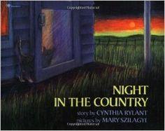Night in the Country: Cynthia Rylant, Mary Szilagyi: 9780689714733: Amazon.com: Books