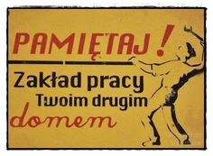 Pamiętaj zakład pracy twoim drugim domem! #retro #poster #funny Historic Posters, Man Shed, Illustrations And Posters, Wtf Funny, Victorian Homes, Fun Learning, Kids And Parenting, Motto, True Stories
