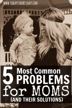 5 Most Common Problems Moms Face - And solutions for each one! A must for all moms and moms-to-be!