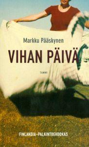 http://www.adlibris.com/fi/product.aspx?isbn=9513154440 | Nimeke: Vihan päivä - Tekijä: Markku Pääskynen - ISBN: 9513154440 - Hinta: 5,10 €
