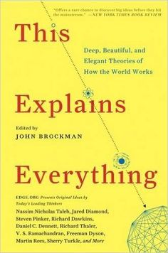 This Explains Everything: Deep, Beautiful, and Elegant Theories of How the World Works (Edge Question Series): John Brockman: 9780062230171: Amazon.com: Books