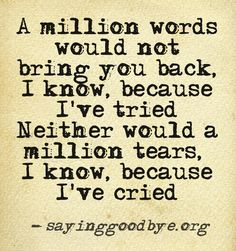 Saying Goodbye - support for miscarriage and baby and infant loss The Words, I Miss You, Love You, My Love, Beautiful Words, Quotes To Live By, Me Quotes, Breakup Quotes, Baby Quotes