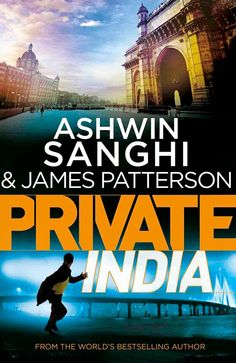 Private India by Ashwin Sanghi & James Patterson