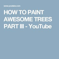 HOW TO PAINT AWESOME TREES PART III - YouTube