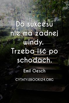 Emil Oesch cytat o sukcesie Self Improvement, Motto, Coaching, Nostalgia, Positivity, Motivation, Quotes, Life, Quotation