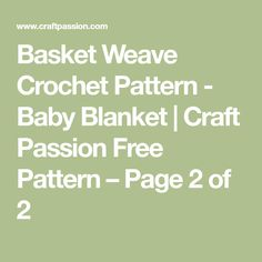 Basket Weave Crochet Pattern - Baby Blanket | Craft Passion Free Pattern – Page 2 of 2