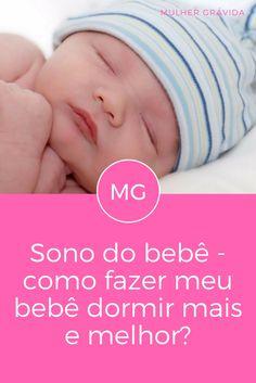 Como fazer bebe dormir | Sono do bebê - como fazer meu bebê dormir mais e melhor?