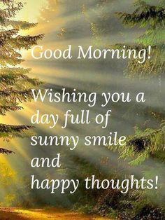 Good Morning Wishes Friends, Happy Morning Quotes, Good Morning Texts, Good Morning Inspirational Quotes, Work Motivational Quotes, Good Morning Messages, Good Morning Greetings, Sunny Day Quotes, Happy Morning Images
