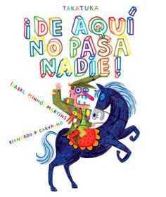 Illustrations by Bernardo P Carvalho, in Daqui ninguém Passa, text by Isabel Minhós Martins, Planeta Tangerina. Oliver Jeffers, Marc Martin, Chez Laurette, Seymour Chwast, Kitty Crowther, Andres Sandoval, Tired Man, Children's Picture Books, Weird Creatures