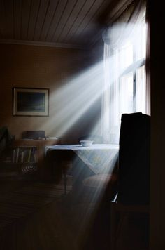 """The light came through the window Straight from the sun above And so inside my little room There plunged the rays of love"" Leonard Cohen"