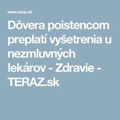 Dôvera poistencom preplatí vyšetrenia u nezmluvných lekárov - Zdravie - TERAZ.sk