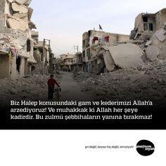 Biz Halep konusundaki gam ve kederimizi Allah'a arzediyoruz! Ve muhakkak ki Allah her şeye kadirdir. Bu zulmü şebbihaların yanına bırakmaz!  #HalepteKatliamVar
