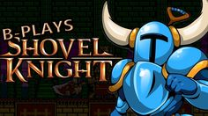 B-Plays Shovel Knight #1 #akamikeb #shoveKnight #videogame #gamer
