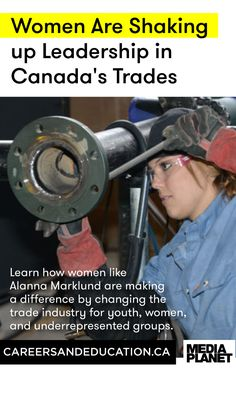 Learn how women like Alanna Marklund are making a difference by changing the trade industry for youth, women, and underrepresented groups.
