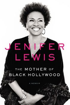Booktopia has The Mother of Black Hollywood, A Memoir by Jenifer Lewis. Buy a discounted Hardcover of The Mother of Black Hollywood online from Australia's leading online bookstore. Awkward Black Girl, Black Girls, Black Women, Good Books, Books To Read, Amazing Books, Ya Books, Jennifer Lewis, Black Authors